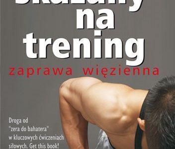 """""""Skazany na trening"""" – recenzja książki"""